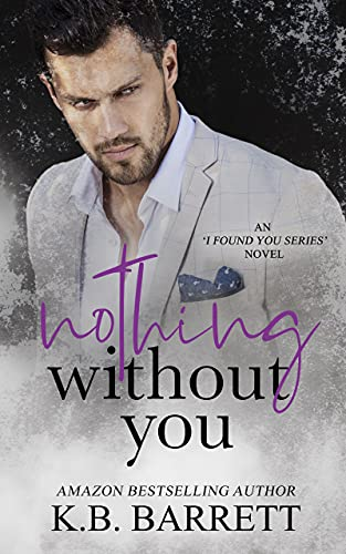 From Amazon Bestselling @kbbarrettauthor comes the third book in the 'I Found You Series'! #romance #mafia #alphamale